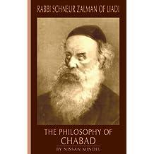 Philosophy of Chabad (Rabbi Schneur Zalman of Liadi Book 2) (English Edition)