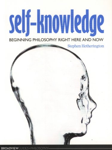 Self-Knowledge: Beginning Philosophy Right Here and Now (Broadview Guides to Philosophy)