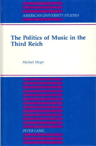 The Politics of Music in the Third Reich: 2nd Unrevised Edition (American University Studies Series Ix: History)