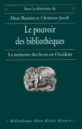 Le Pouvoir des bibliothèques : La mémoire des livres en Occident (Bibliothèque Albin Michel Histoire)