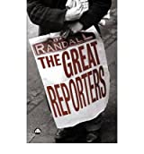 [(The Great Reporters )] [Author: David Randall] [Oct-2005]