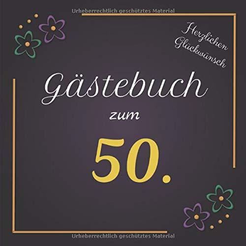 Gästebuch zum 50.: Darf auf keinem Geburtstag fehlen | Zum Ausfüllen | Für bis zu 40 Gäste | Geschenkidee