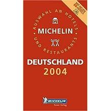 Michelin Rote Führer; Michelin The Red Guide; Michelin Le Guide Rouge : Deutschland 2004 (Michelin Red Guide Deutschland (Germany): Hotels & Restaurants (Ger)