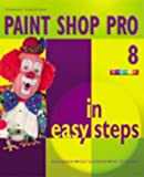 Paint Shop Pro 8 In Easy Steps (In Easy Steps Series)