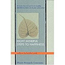 [EIGHT MINDFUL STEPS TO HAPPINESS] by (Author)Gunaratana, Bhante Henepola on Apr-01-01