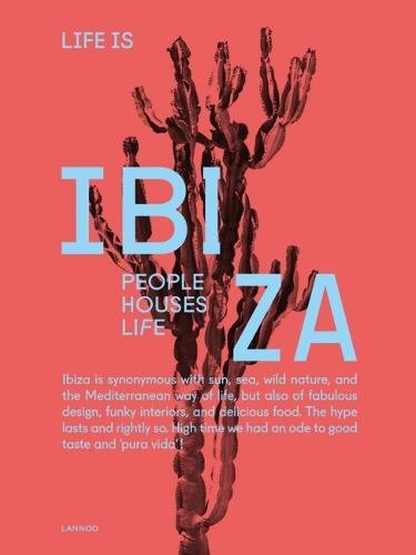 Life is Ibiza: People Houses Life por Anne Poelmans