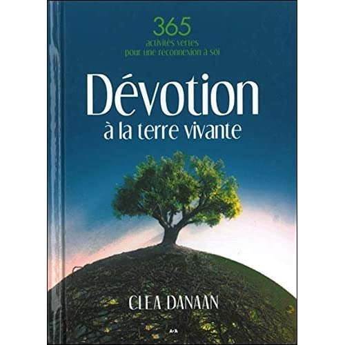 Dévotion à la terre vivante - 365 activités vertes pour une reconnexion à soi