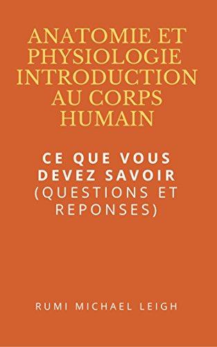 """Couverture du livre Anatomie et Physiologie """"Introduction au corps humain"""": Ce que vous devez savoir (Questions et réponses)"""