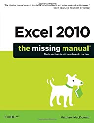 Excel 2010: The Missing Manual by MacDonald, Matthew 1st (first) (2010) Paperback