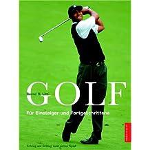 Golf. Für Einsteiger und Fortgeschrittene. Schlag auf Schlag zum guten Spiel