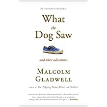 [(What the Dog Saw : And Other Adventures)] [By (author) Malcolm Gladwell] published on (October, 2009)