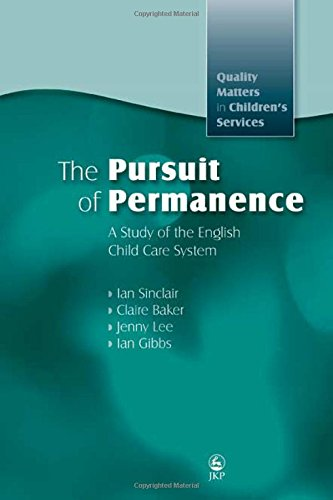 the-pursuit-of-permanence-a-study-of-the-english-child-care-system-quality-matters-in-childrens-serv