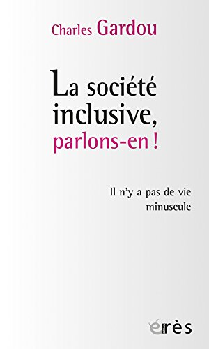la-societe-inclusive-parlons-en-il-ny-a-pas-de-vie-minuscule