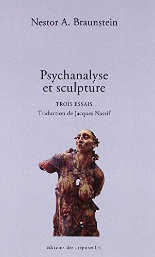 Psychanalyse et sculpture : Trois essais