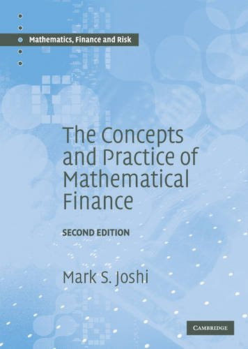 The Concepts and Practice of Mathematical Finance (Mathematics, Finance and Risk, Band 8)