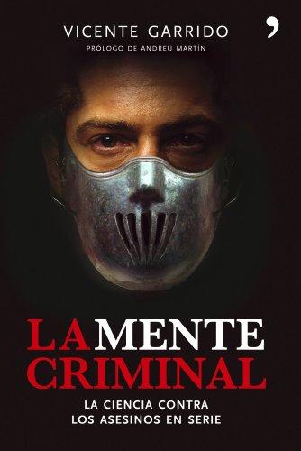 La mente criminal por Vicente Garrido
