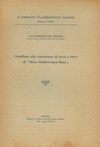 Contributo alla conoscenza di uova e larve di Mora mediterranea Risso.