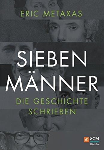 sieben-manner-die-geschichte-schrieben
