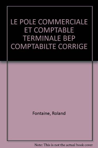 LE POLE COMMERCIALE ET COMPTABLE TERMINALE BEP COMPTABILTE CORRIGE