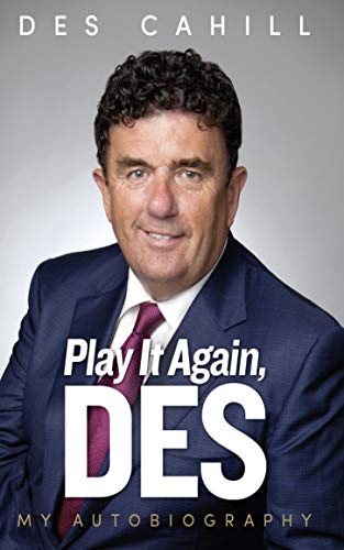 Play It Again, Des: Des Cahill: My Autobiography (English Edition)