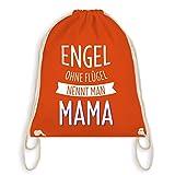 Muttertag - Engel ohne Flügel nennt man Mama - Unisize - Orange - WM110 - Turnbeutel I Gym Bag