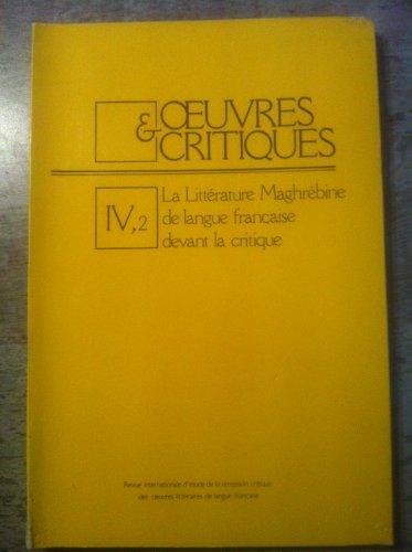 Oeuvres & critiques : La littérature Maghrébine de langue française devant la critique