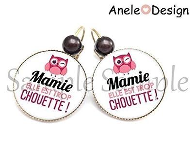 Boucles d'oreille Mamie Elle est trop CHOUETTE!