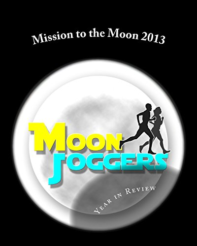 Moon Joggers Mission to the Moon 2013 (Black & White version): A Year In Review por Moon Joggers