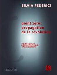 Point zéro : propagation de la révolution par Federici