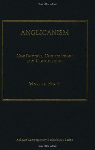 Anglicanism: Confidence, Commitment and Communion (Ashgate Contemporary Ecclesiology) by Martyn Percy (2013-06-28)
