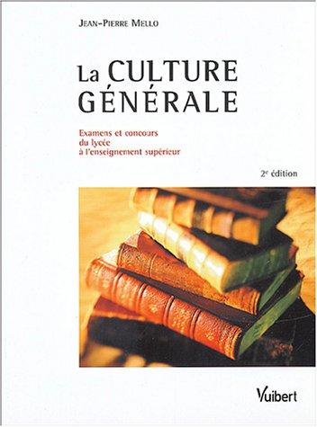 La culture générale : Examens et concours du lycée à l'enseignement supérieur