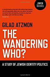 The Wandering Who?: A Study of Jewish Identity Politics