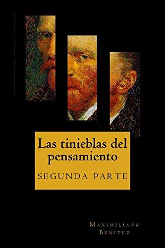 Las tinieblas del pensamiento: segunda parte: Volume 2 por Maximiliano Benítez