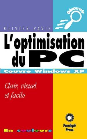 L'optimisation du PC : Clair, visuel et facile par Olivier Pavie