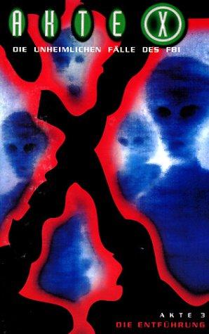 Akte X - Akte 03: Die Entführung [VHS]