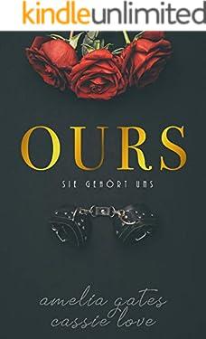 Ours: Sie gehört uns - Dark Romance