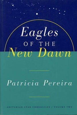 [(Eagles of the New Dawn)] [Author: Patricia Pereira] published on (April, 2007)