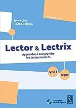 Lector et Lectrix (+ CD Rom) - Cycle 3 - SEGPA de Sylvie Cèbe