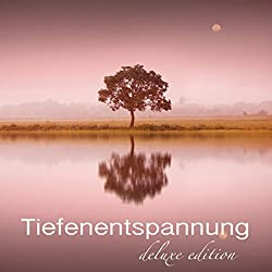 Tiefenentspannung Deluxe Edition – 8 Stunden Musik Für Tiefenentspannung und Autogenes Training, Schlaf Gut, Ruhe, Gesunder Schlaf, Entspannungsmusik für Wellness, Spa, Massage, Erholung, Meditation, Entspannung, Regeneration