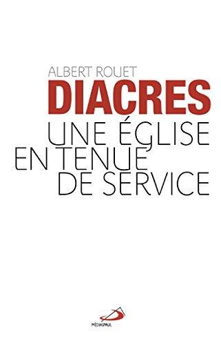 Diacres : Une Eglise en tenue de service