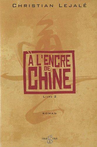 À l'encre de Chine (2) : À l'encre de Chine : roman. Livre 2