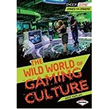 [(The Wild World of Gaming Culture )] [Author: Arie Kaplan] [Oct-2013]