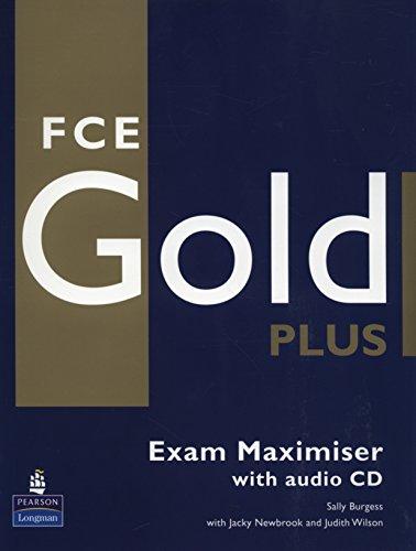 Gold plus FCE. Exam maximiser. Without key. Per le Scuole superiori. Con 2 CD Audio
