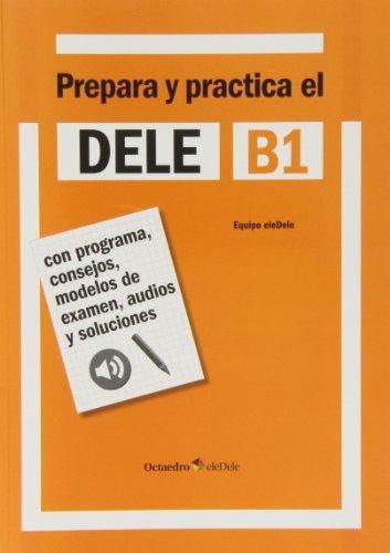 Dele B1. Prepara y practica. Per le Scuole superiori