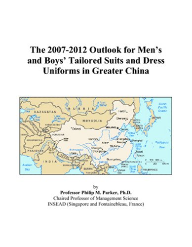 The 2007-2012 Outlook for Men's and Boys' Tailored Suits and Dress Uniforms in Greater China - Tailored Dress Chino