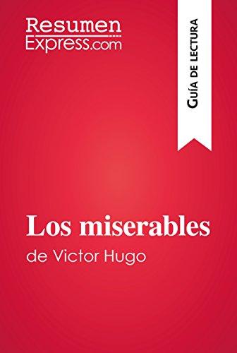 Los miserables de Victor Hugo (Guía de lectura): Resumen y análsis ...