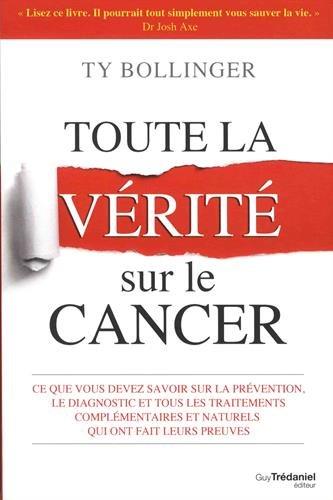 Toute la vérité sur le cancer