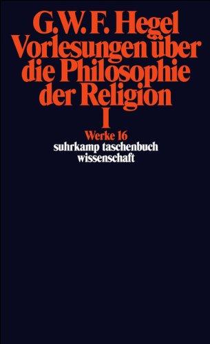 Werke in 20 Bänden mit Registerband: 16: Vorlesungen über die Philosophie der Religion I (suhrkamp taschenbuch wissenschaft)