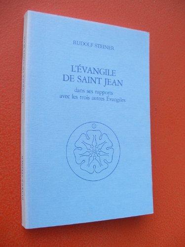 L'Evangile de Saint Jean. Dans ses rapports avec les trois autres évangiles