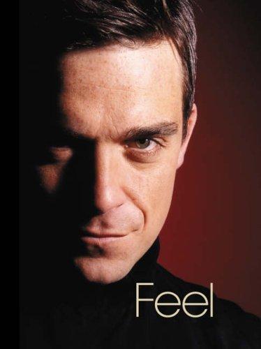 Feel: Robbie Williams by Chris Heath (1-Sep-2004) Hardcover